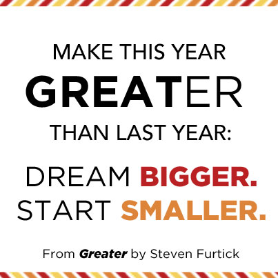 Have a Greater New Year: Dream Bigger, Start Smaller. - WaterBrook ...