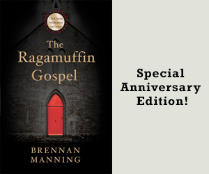 Ragamuffin Gospel by Brennan Manning