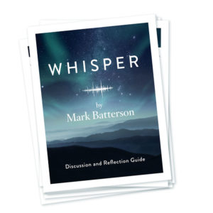 Mark Batterson - WHISPER - Small Group Questions